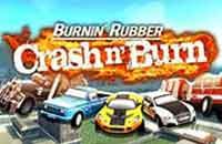 Burnin Rubber Crash N' Burn