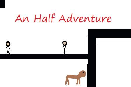 An Half Adventure