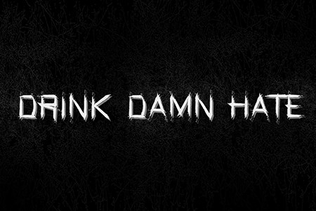 Drink, Damn, Hate