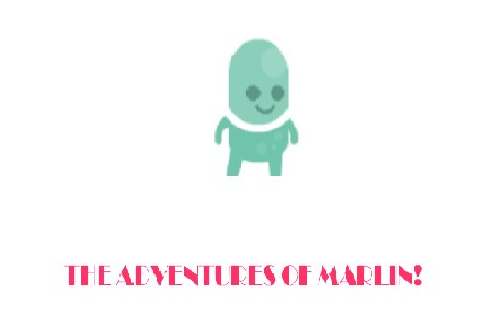The adventures of Marlin the alien