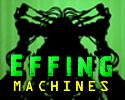Effing Machines