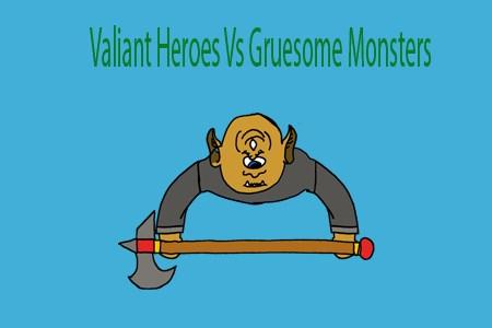 Valiant Heroes V Gruesome Heroes